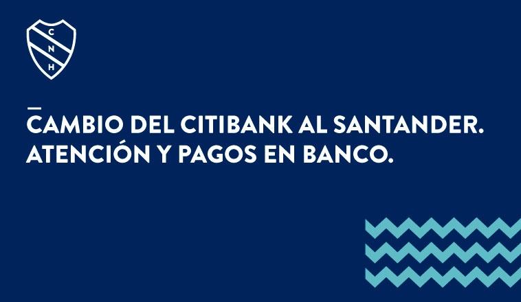 CAMBIO DEL CITIBANK AL SANTANDER: ATENCIÓN Y PAGOS EN BANCO