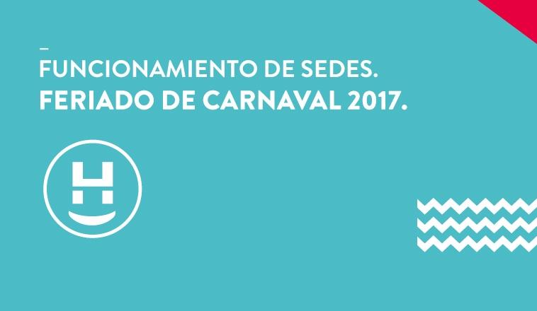 FUNCIONAMIENTO DE SEDES EN FERIADO CARNAVAL