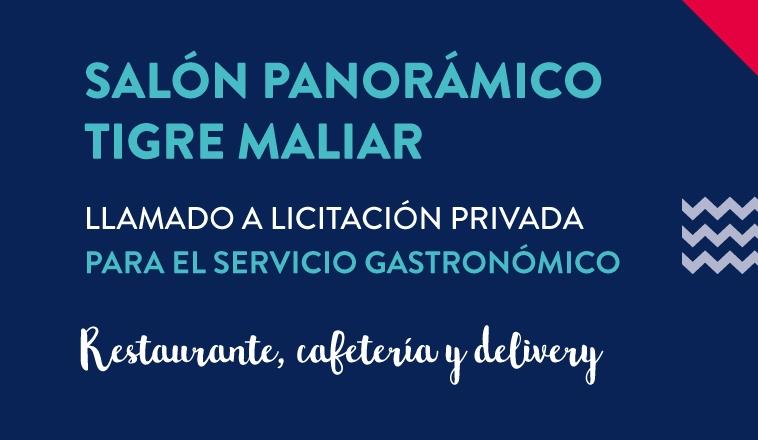 SALÓN PANORÁMICO TIGRE MALIAR: LLAMADO A LICITACIÓN PRIVADA PARA EL SERVICIO GASTRONÓMICO